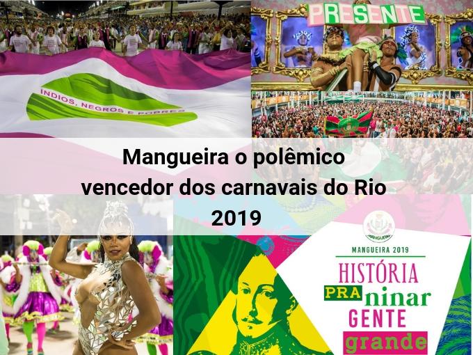 Mangueira o polêmico vencedor dos carnavais do Rio 2019