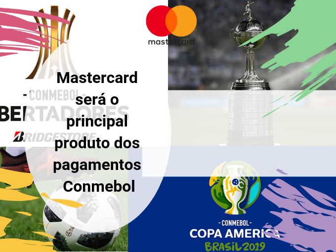 Mastercard será o principal produto dos pagamentos Conmebol