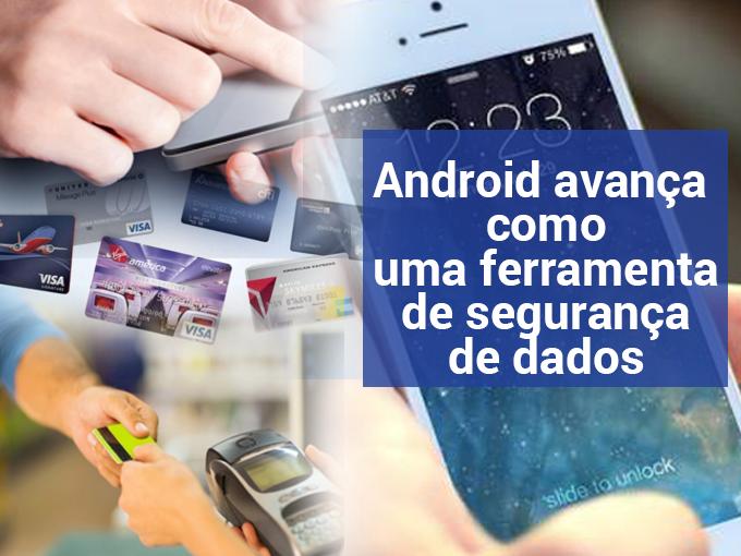 Android-avança-como-uma-ferramenta-de-segurança-de-dados-versátil