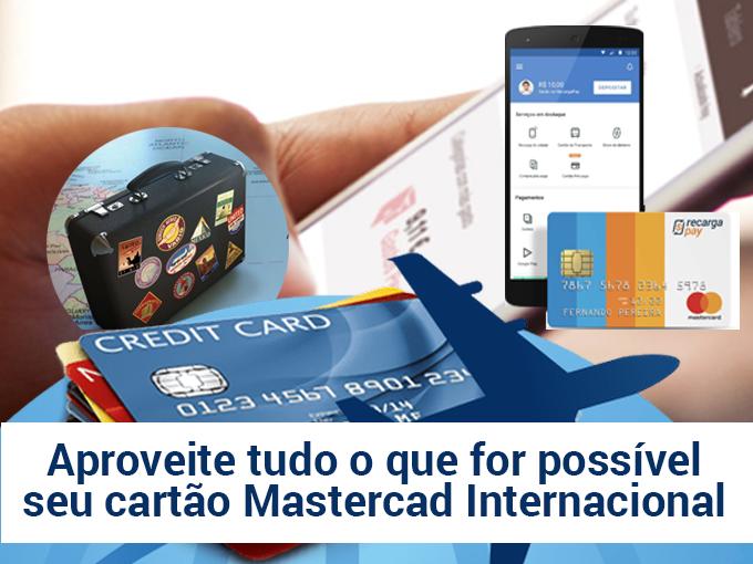 Aproveite-tudo-o-que-for-possível-seu-cartao-Mastercard-Internacional