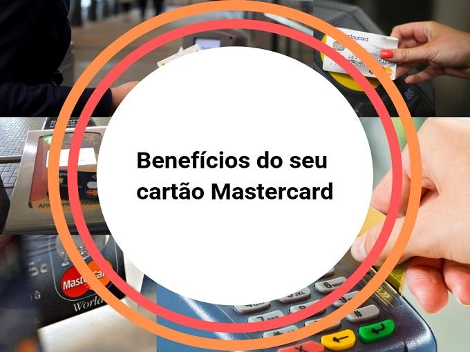 Benefícios do seu cartão Mastercard