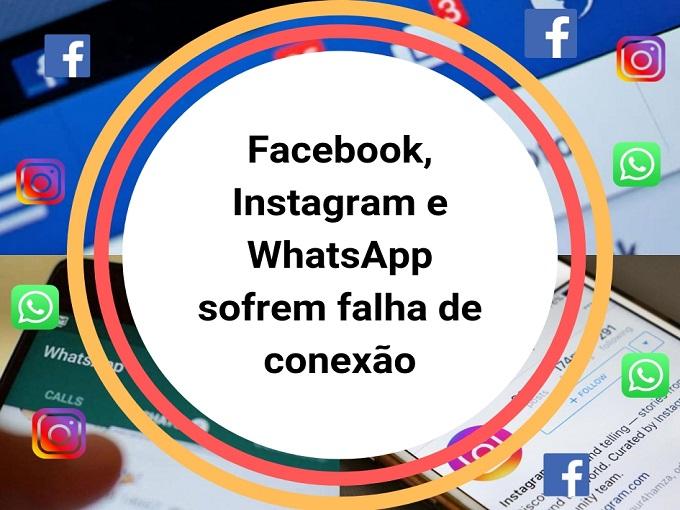 Facebook, Instagram e WhatsApp sofrem falha de conexão