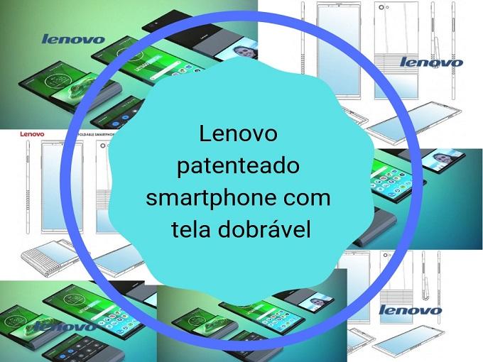 Lenovo patenteado smartphone com tela dobrável