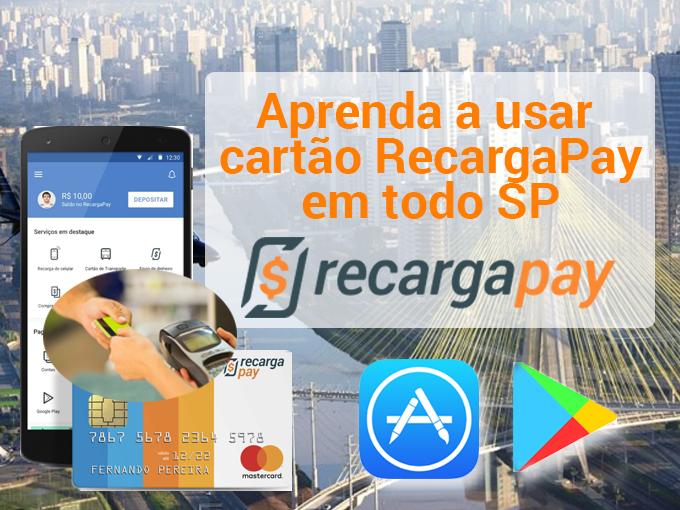 Aprenda a usar cartão RecargaPay em todo SP