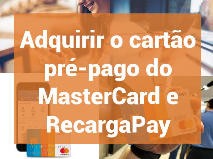 Adquirir o cartão pré-pago do MasterCard e RecargaPay