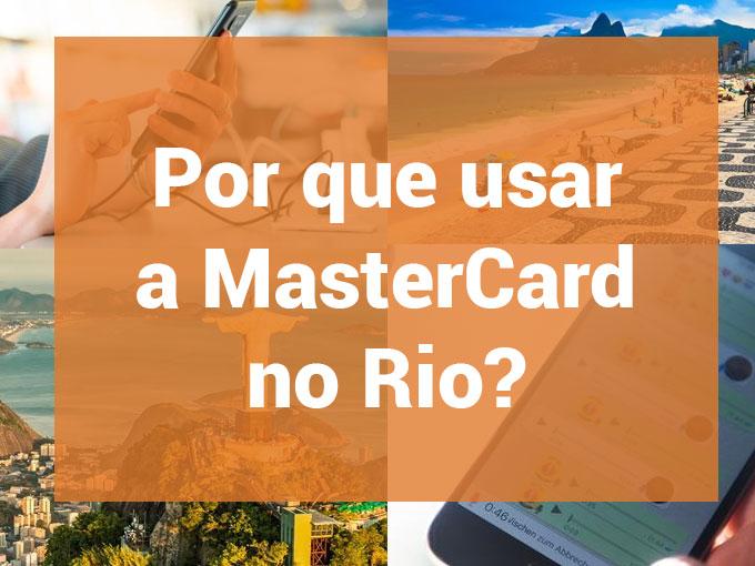 Por que usar a MasterCard no Rio?