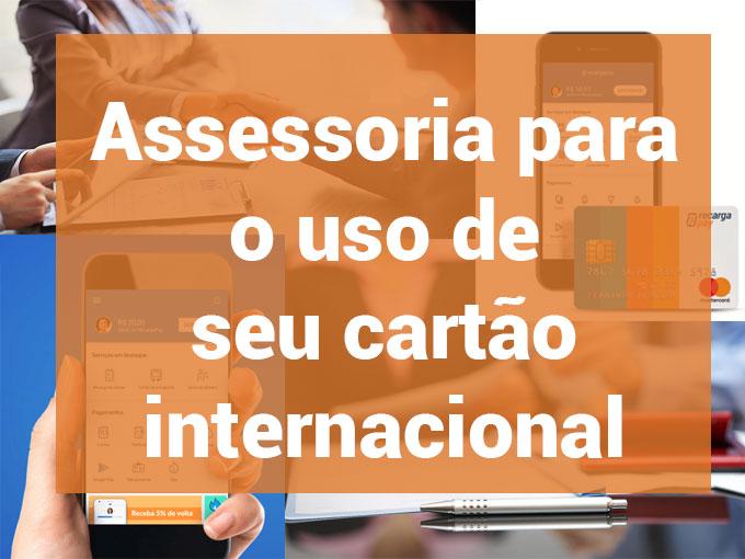 Assessoria para o uso de seu cartão internacional