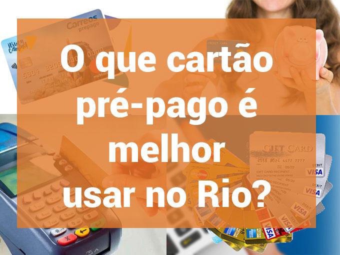 O que cartão pré-pago é melhor usar no Rio?
