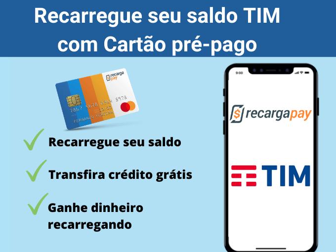 Recarregue seu saldo TIM com Cartão pré-pago